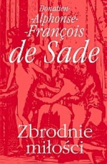 Zbrodnie miłości - Donatien Alphonse François de Sade