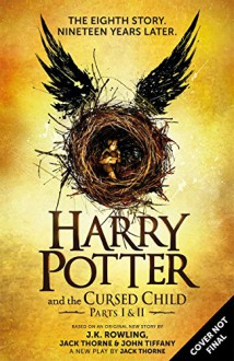 Harry Potter and the Cursed Child - Parts I & II (Special Rehearsal Edition) - J.K. Rowling,John Kerr Tiffany,Jack Thorne