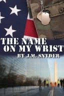 The Name on My Wrist - J.M. Snyder
