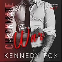 This is War (The Checkmate Duet #1; Travis & Viola #1) - Kennedy Fox,Lia Langola