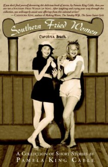 Southern Fried Women - Pamela King Cable