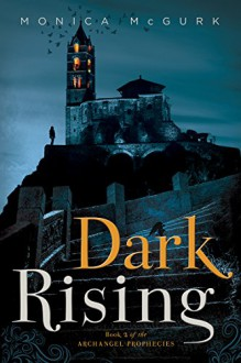 Dark Rising: Book Two of the Archangel Prophecies - Monica McGurk