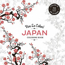 Vive Le Color! Japan (Adult Coloring Book): Color In: De-Stress (72 Tear-Out Pages) - Abrams Noterie,Original French Edition by Marabout
