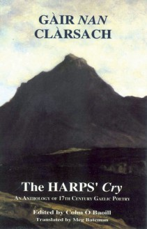 Gair Nan Clarsach/The Harps' Cry: An Anthology of 17th Century Gaelic Poetry - Colm O'Baoill, Colm O'Baoill