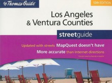 Los Angeles/Ventura Counties, California Atlas - Thomas Brothers Maps, Thomas Guide
