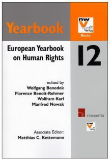 European Yearbook on Human Rights 12 - Wolfgang Benedek, Florence Benoît-Rohmer, Wolfram Karl, Manfred Nowak