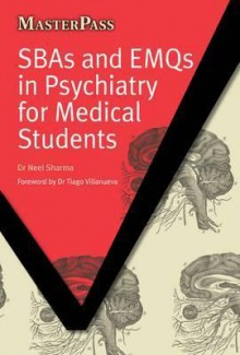 Sbas and Emqs in Psychiatry for Medical Students - Neel Sharma