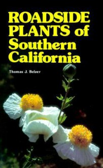 Roadside Plants of Southern California (Outdoor and Nature) - Thomas J. Belzer