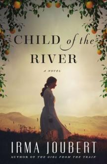 Child of the River - Irma Joubert