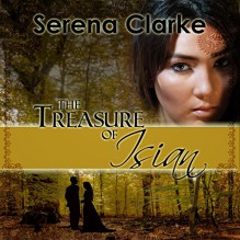 The Treasure of Isian - Serena Clarke,Carolyn Kashner,Red Mountain Shadows Publishing