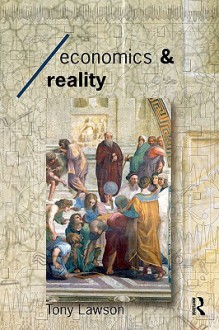 Economics and Reality - Tony Lawson