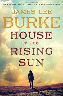 House of the Rising Sun - James Lee Burke