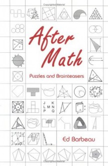 After Math: Puzzles and Brainteasers : Puzzles and Brainteasers - Ed Barbeau