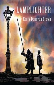 Lamplighter - Kerry Donovan Brown