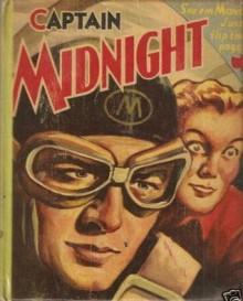 Captain Midnight: The Secret Squadron vs. The Terror of the Orient (Better Little Book #1458) - Russ Winterbotham, Erwin L. Hess