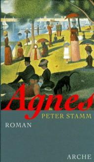 Agnes - Peter Stamm