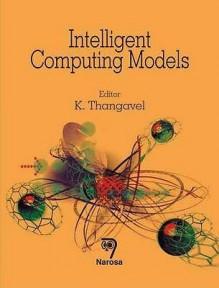 Intelligent Computing Models - K. Thangavel