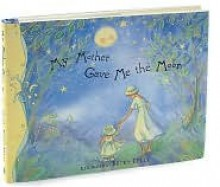 My Mother Gave Me the Moon - Patrick T. Regan, Becky Kelly