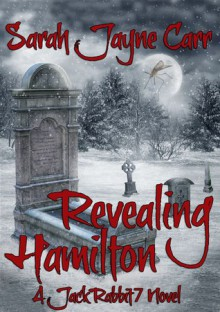 Revealing Hamilton - Sarah Jayne Carr