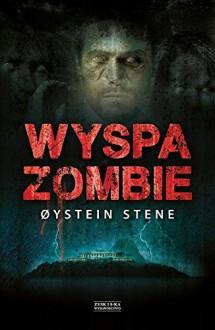 Wyspa Zombie - Oystein Stene