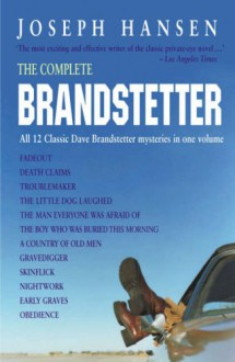 The Complete Brandstetter: All 12 Novels in the Dave Brandstetter Series - Joseph Hansen