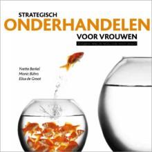 Strategisch onderhandelen voor vrouwen - Yvette Berkel, Monice Buhrs, Elisa de Groot