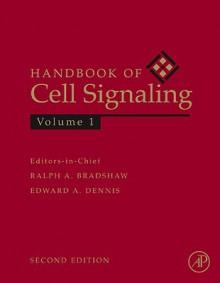 Handbook of Cell Signaling - Ralph A. Bradshaw, Edward A. Dennis