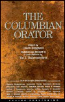 The Columbian Orator - Val J. Halamandaris