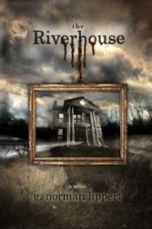 The Riverhouse - G. Norman Lippert
