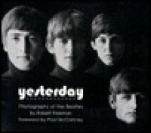 Yesterday: Photographs of the Beatles - Robert Freeman