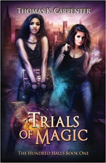 Trials of Magic - Thomas K. Carpenter