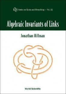 Algebraic Invariants of Links - Jonathan A. Hillman
