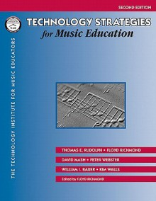 Technology Strategies for Music Education - Tom Rudolph