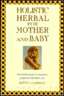 Holistic Herbal Mother & Baby - Kim Campbell