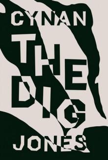 The Dig - Cynan Jones