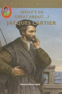 Jacques Cartier (Robbie Readers) - Marylou Morano Kjelle