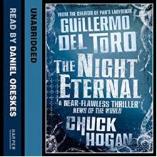 The Night Eternal - Daniel Oreskes, Chuck Hogan, Guillermo del Toro