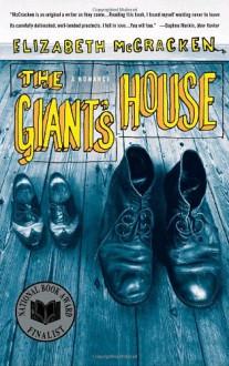 The Giant's House: A Romance - Elizabeth McCracken