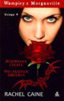 Wampiry z Morganville Ksiega 4: Rozwiane Cienie, Pocałunek Śmierci - Rachel Caine