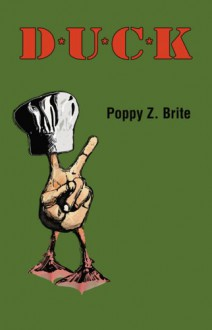D*U*C*K - Poppy Z. Brite