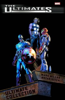 Ultimates Ultimate Collection - Mark Millar, Bryan Hitch