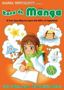Kana de Manga: A Fun, Easy Way to Learn the ABCs of Japanese! - Glenn Kardy, Chihiro Hattori