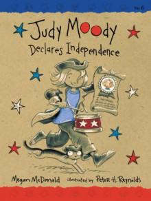 Judy Moody Declares Independence - Megan McDonald,Peter H. Reynolds