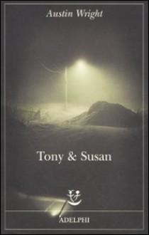 Tony & Susan - Austin Wright, Laura Noulian