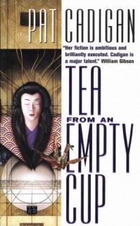 Tea from an Empty Cup - Pat Cadigan