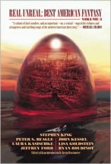 Real Unreal: Best American Fantasy 3 - Kevin Brockmeier, Matthew Cheney, Matthew Cheney