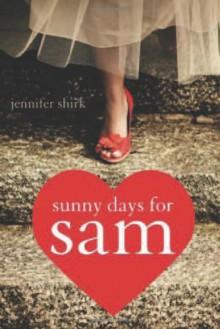 Sunny Days for Sam - Jennifer Shirk
