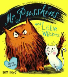 Mr. Pusskins and Little Whiskers: Another Love Story - Sam Lloyd