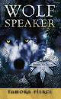 Wolf-Speaker (The Immortals, #2) - Tamora Pierce