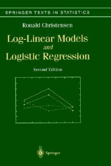 Log-Linear Models and Logistic Regression - Ronald Christensen